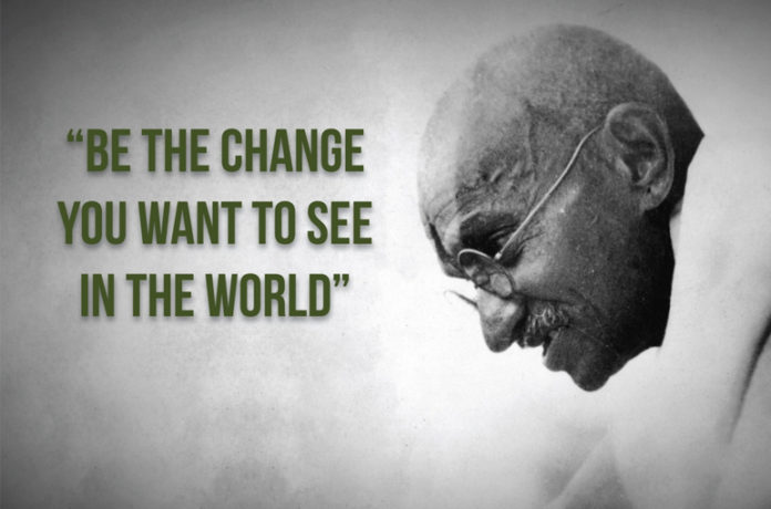 Be the change you-want-to-see-in-this-world